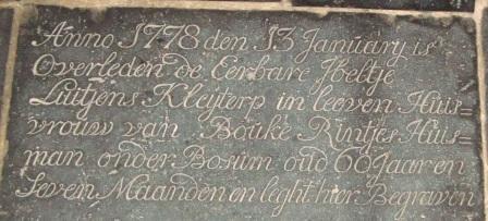 Anno 1778 den 13 january is overleden de eerbare Jbeltje Luitjens Kleyterp in leeven huisvrouw van Bouke Rintjes huisman onder Bosum oud 60 jaar en seven maanden en leght hier begraven